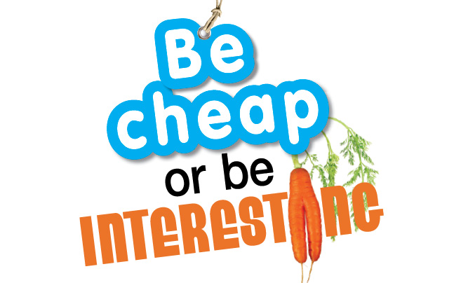 Be cheap or be interesting article image