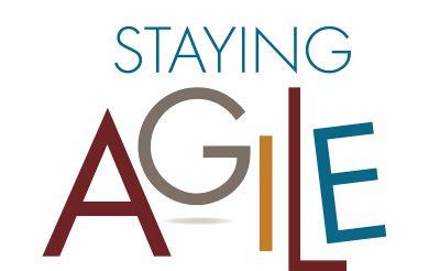 Staying agile